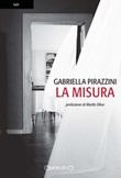 La misura Libro di  Gabriella Pirazzini