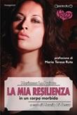 La mia resilienza in un corpo morbido Ebook di  Marianna Lo Preiato, Marianna Lo Preiato, Marianna Lo Preiato