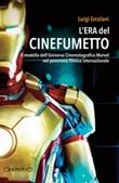 L'era del cinefumetto. Il modello dell'universo cinematografico Marvel nel panorama filmico internazionale Libro di  Luigi Ercolani