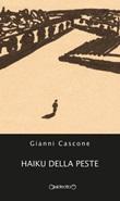 Haiku della peste Libro di  Gianni Cascone