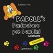 Dadoll®. L'animatore per bambini. La nascita Ebook di  Pamela Tinti, Pamela Tinti
