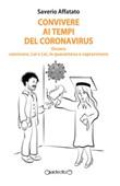 Convivere ai tempi del Coronavirus. Ovvero convivere, Lui e Lei, in quarantena e sopravvivere Libro di  Saverio Affatato
