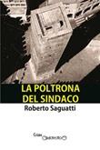 La poltrona del sindaco Ebook di  Roberto Saguatti, Roberto Saguatti, Roberto Saguatti