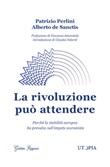 La rivoluzione può attendere Libro di  Alberto De Sanctis, Patrizio Perlini