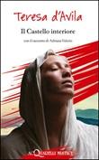 Il castello interiore Libro di Teresa d'Avila (santa)