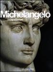 Michelangelo. I capolavori. Ediz. illustrata