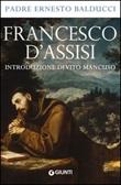 Francesco d'Assisi Libro di  Ernesto Balducci