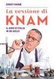 La versione di Knam. Il giro d'Italia in 80 dolci Libro di  Ernst Knam