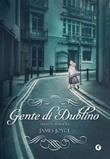 Gente di Dublino. Ediz. integrale Libro di  James Joyce