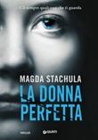 La donna perfetta Libro di  Magda Stachula