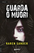 Guarda o muori Libro di  Karen Sander