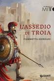 L'assedio di Troia Libro di  Fiammetta Giordani