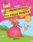 Tu sei... la principessa della valle fiorita Libro di  Stefania Fabri
