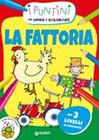 La fattoria. I puntini da unire e colorare. Ediz. a colori Libro di  Micaela Vissani