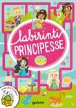 Principesse. Labirinti. Ediz. a colori Libro di  Francesca Pellegrino