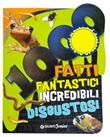 1000 fatti fantastici incredibili disgustosi Libro di