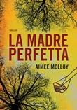 La madre perfetta Ebook di  Aimee Molloy