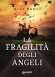La fragilità degli angeli Ebook di  Gigi Paoli