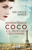 Mademoiselle Coco e il profumo dell'amore Libro di  Michelle Marly