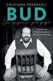 Bud. Un gigante per papà Libro di  Cristiana Pedersoli