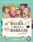 La super guida delle ragazze creative. Girls' book. Ediz. a spirale Libro di  Aurore Meyer