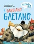 Il gabbiano Gaetano. Ediz. a colori Libro di  Paola Coppini