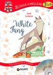 White fang. Con traduzione e dizionario. Ediz. bilingue. Con CD-Audio Libro di  Jack London