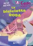 La bicicletta rosa Libro di  Irene Biemmi