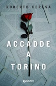 Accadde a Torino Ebook di  Roberto Ceresa
