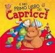 Il mio primo libro dei capricci. Ediz. a colori Libro di  Anna Casalis