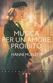 Musica per un amore proibito Libro di  Hanni Münzer