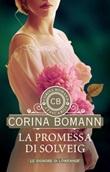 La promessa di Solveig. Le signore di Löwenhof Ebook di  Corina Bomann