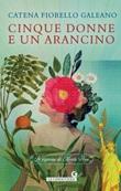 Cinque donne e un arancino. Le signore di Monte Pepe Ebook di  Catena Fiorello Galeano