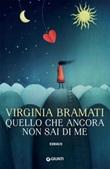 Quello che ancora non sai di me Ebook di  Virginia Bramati