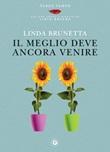 Il meglio deve ancora venire Ebook di  Linda Brunetta