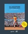 Gladiatori della terra rossa. Roma e il grande tennis. Storia degli Internazionali d'Italia Ebook di