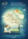 Bill e l'angelo dei sogni Ebook di  Lucinda Riley, Harry Whittaker