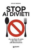 Stop ai divieti. «Lo zucchero fa male» e altre fake news sull'alimentazione Ebook di  Detlef Brendel
