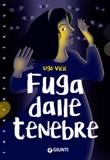 Fuga dalle tenebre Ebook di  Ugo Vicic