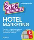 Hotel marketing. Come aumentare i clienti di una struttura ricettiva attraverso internet Ebook di  Danilo Pontone