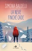 La neve finché cade Ebook di  Simona Baldelli