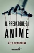 Il predatore di anime Ebook di  Vito Franchini