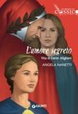 L' amore segreto. Vita di Dante Alighieri Ebook di  Angela Nanetti