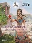 Le metamorfosi. Un viaggio tra i miti Ebook di  Idalberto Fei
