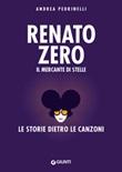 Renato Zero. Il mercante di stelle. La storia dietro le canzoni Ebook di  Andrea Pedrinelli
