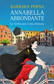 Annabella Abbondante La verità non è una chimera Ebook di  Barbara Perna