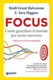 Focus. Come guardare il mondo per avere successo Ebook di  Heidi Grant Halvorson, Tory E. Higgins