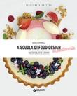 A scuola di food design in pasticceria. Dal cioccolato ai lievitati Ebook di  Angela Simonelli