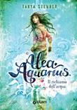 Il richiamo dell'acqua. Alea Aquarius Ebook di  Tanya Stewner