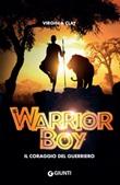 Warrior boy. Il coraggio del guerriero Ebook di  Virginia Clay